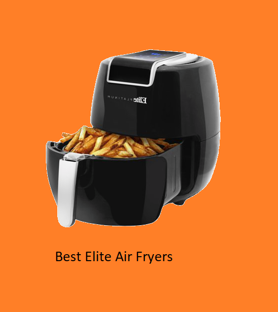 Best Elite Air Fryers